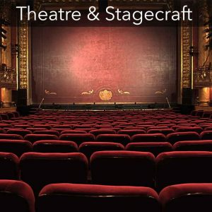 Theatre & Stagecraft